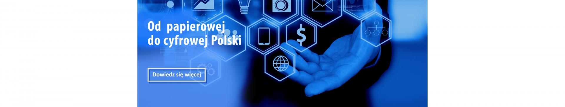 """Dłoń podtrzymująca elementy kojarzące się z cyfryzacją i e-administracją takie jak smartfon, czy poczta elektroniczna. Slajder prowadzi do podstrony informującej o projekcie MC """"Od papierowej do cyfrowej Polski""""."""